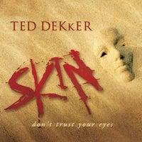 Skin - Ted Dekker