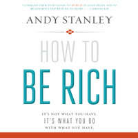 How to Be Rich - Andy Stanley