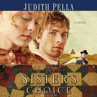 Sister's Choice - Judith Pella