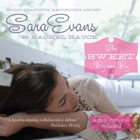 The Sweet By and By - Rachel Hauck, Sara Evans