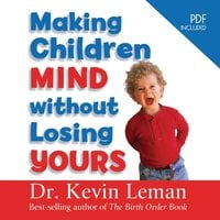 Making Children Mind Without Losing Yours - Dr. Kevin Leman