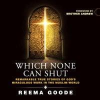 Which None Can Shut - Reema Goode