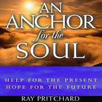 An Anchor for the Soul - Ray Pritchard