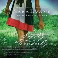 Softly and Tenderly - Rachel Hauck, Sara Evans