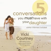 Five Conversations You Must Have With Your Daughter - Vicki Courtney