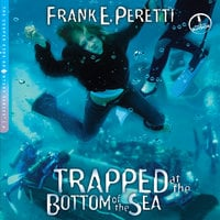 Trapped at the Bottom of the Sea - Frank E. Peretti
