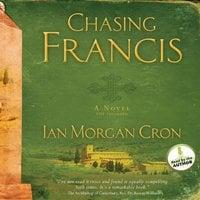 Chasing Francis - Ian Morgan Cron