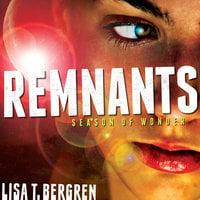 Remnants - Lisa T. Bergren
