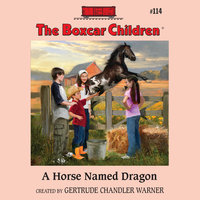 A Horse Named Dragon - Gertrude Chandler Warner