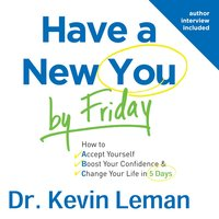 Have a New You by Friday - Dr. Kevin Leman