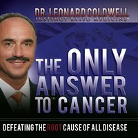 The Only Answer to Cancer - Leonard Coldwell