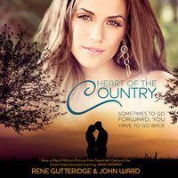 Heart of the Country - Rene Gutteridge, John Ward