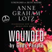 Wounded By Gods People - Anne Graham Lotz