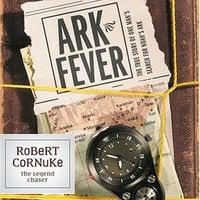 Ark Fever - Robert Cornuke