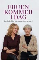 Fruen kommer i dag. Cecilie Frøkjær interviewer Lise Nørgaard - Cecilie Frøkjær,Lise Nørgaard