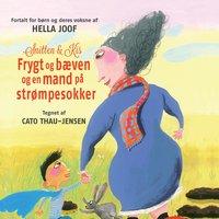 Snitten & Kis - Frygt og bæven og en mand på strømpesokker - Hella Joof