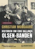 Historien om Erik Ballings Olsen-Banden - Christian Monggaard