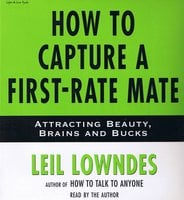 How to Capture a First-Rate Mate - Leil Lowndes