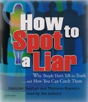 How to Spot a Liar - Maryann Karinch,Gregory Hartley