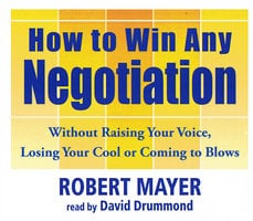 How To Win Any Negotiation - Robert Mayer
