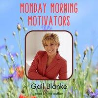 Monday Morning Motivators - Gail Blanke