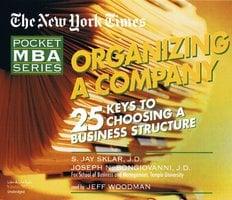 Organizing A Company - Joseph N. Bongiovanni (J.D.), S. Jay Sklar (J.D.)