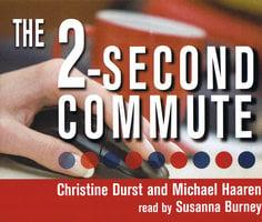 The 2-Second Commute - Michael Haaren,Christine Durst