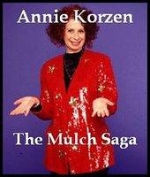 The Mulch Saga - Annie Korzen