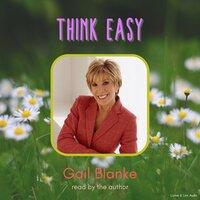 Think Easy - Gail Blanke