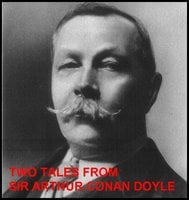 Two Tales From Sir Arthur Conan Doyle - Sir Arthur Conan Doyle
