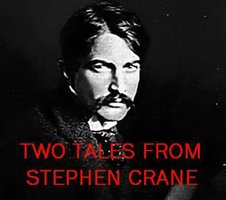 Two Tales From Stephen Crane - Stephen Crane