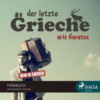 Der letzte Grieche - Aris Fioretos