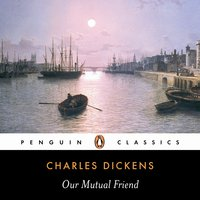 Our Mutual Friend - Charles Dickens