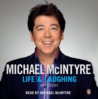Life and Laughing - Michael McIntyre