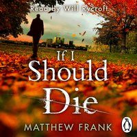 If I Should Die - Matthew Frank
