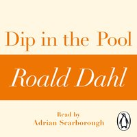 Dip in the Pool (A Roald Dahl Short Story) - Roald Dahl