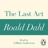 The Last Act (A Roald Dahl Short Story) - Roald Dahl