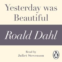 Yesterday was Beautiful (A Roald Dahl Short Story) - Roald Dahl