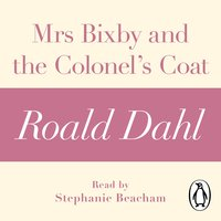 Mrs Bixby and the Colonel's Coat (A Roald Dahl Short Story) - Roald Dahl
