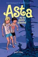 Bedste venner 2 - Asta og det glemte gravsted - Trine Bundsgaard