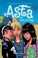 Bedste venner 3 - Asta og Fanny for evigt - Trine Bundsgaard
