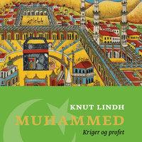 Muhammed - Kriger og profet - Knut Lindh