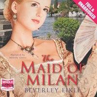 The Maid of Milan - Beverley Eikli
