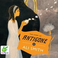 The Story of Antigone - Ali Smith