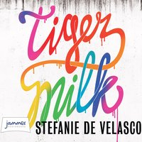 Tiger Milk - Stefanie de Velasco