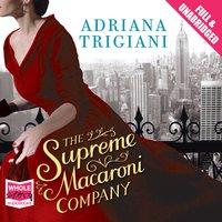 The Supreme Macaroni Company - Adriana Trigiani