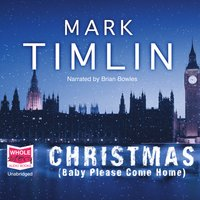 Christmas: Baby Please Come Home - Mark Timlin