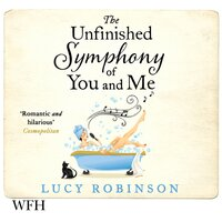 The Unfinished Symphony of You and Me - Lucy Robinson