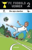 FC Fodboldvenner 2 - De nye støvler - Lars Bøgeholt Pedersen