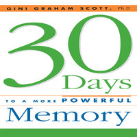 30 Days to a More Powerful Memory - Gini Graham Scott